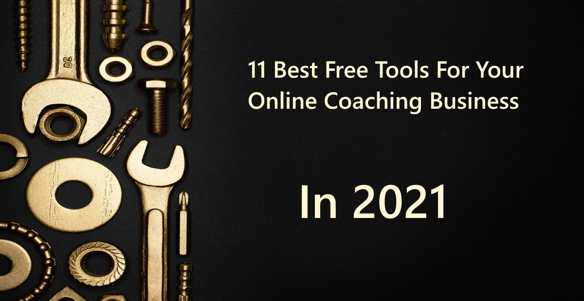 11 Best Free Tools For Online Coaching Business 2021