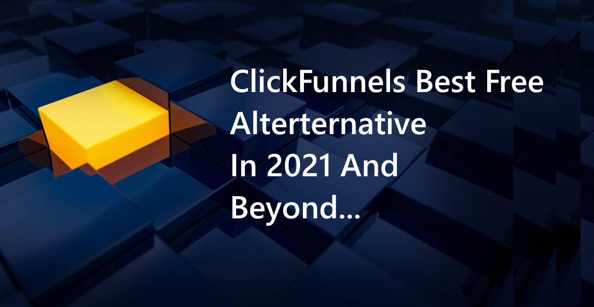clickfunnels best free alternative in 2021 and beyond