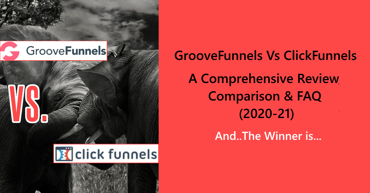 GrooveFunnels Vs. ClickFunnels