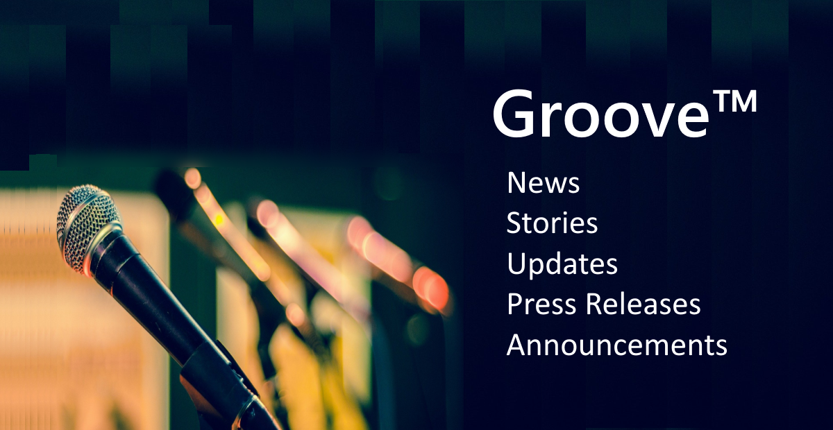 Groove™-News-Updates-Announcements-Stories